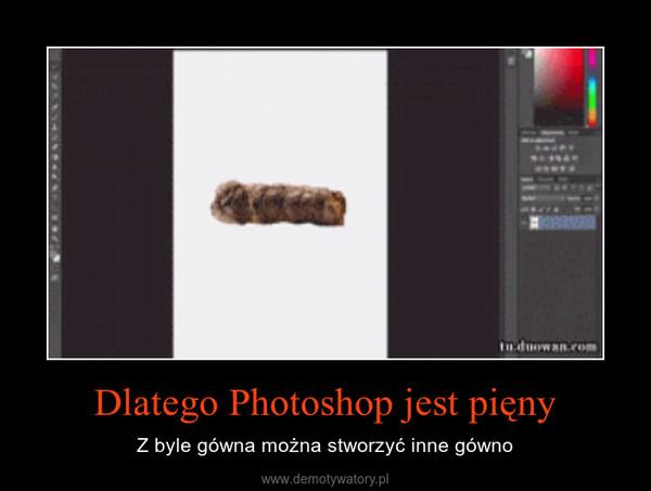 Dlatego Photoshop jest pięny – Z byle gówna można stworzyć inne gówno
