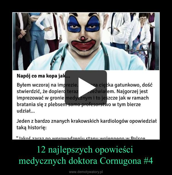12 najlepszych opowieści medycznych doktora Cornugona #4 –