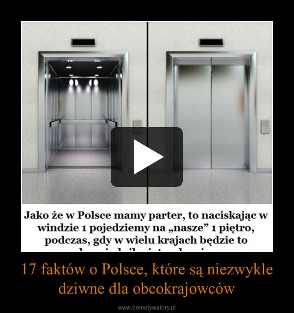 17 faktów o Polsce, które są niezwykle dziwne dla obcokrajowców –