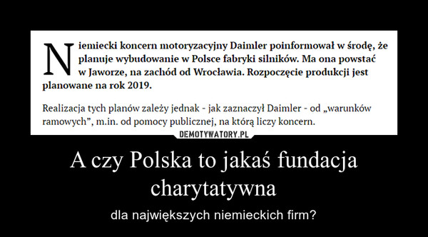 A czy Polska to jakaś fundacja charytatywna – dla największych niemieckich firm?