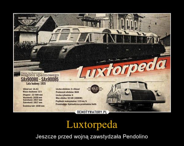 Luxtorpeda – Jeszcze przed wojną zawstydzała Pendolino
