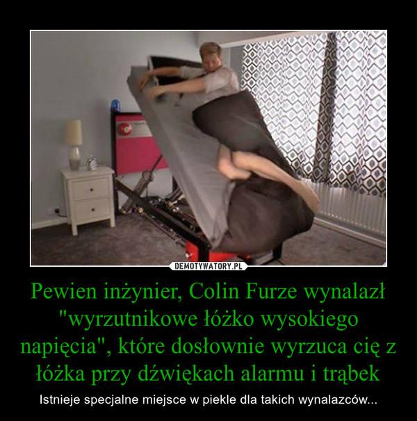 """Pewien inżynier, Colin Furze wynalazł """"wyrzutnikowe łóżko wysokiego napięcia"""", które dosłownie wyrzuca cię z łóżka przy dźwiękach alarmu i trąbek – Istnieje specjalne miejsce w piekle dla takich wynalazców..."""