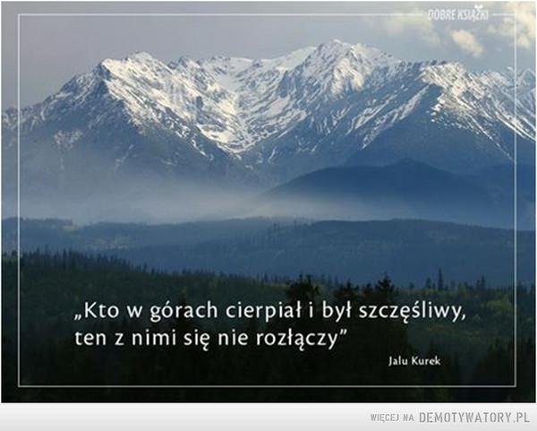Kto w górach... –