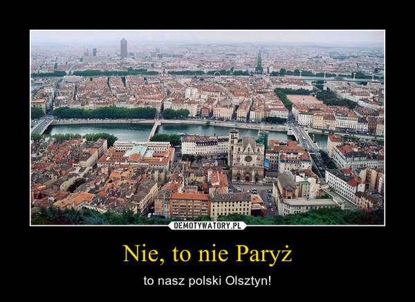 Nie, to nie Paryż – to nasz polski Olsztyn!