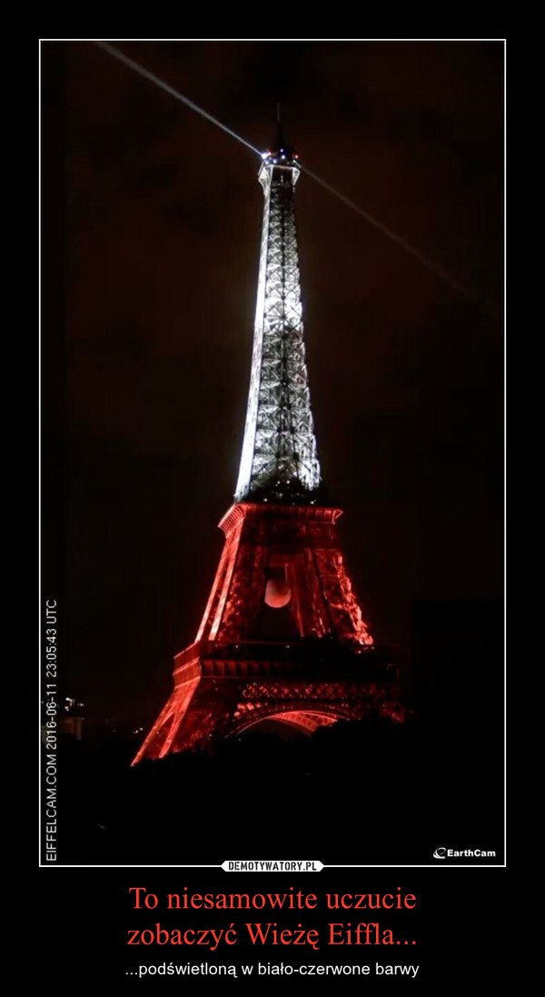 To niesamowite uczuciezobaczyć Wieżę Eiffla... – ...podświetloną w biało-czerwone barwy
