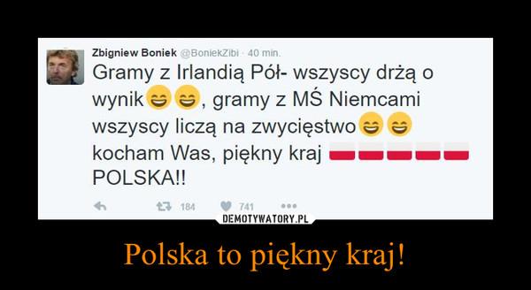 Polska to piękny kraj! –