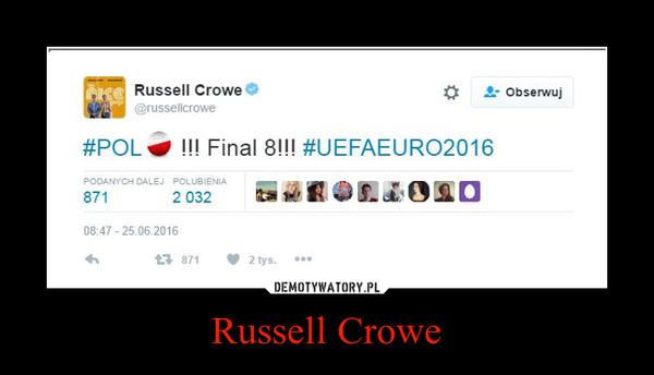 Russell Crowe –