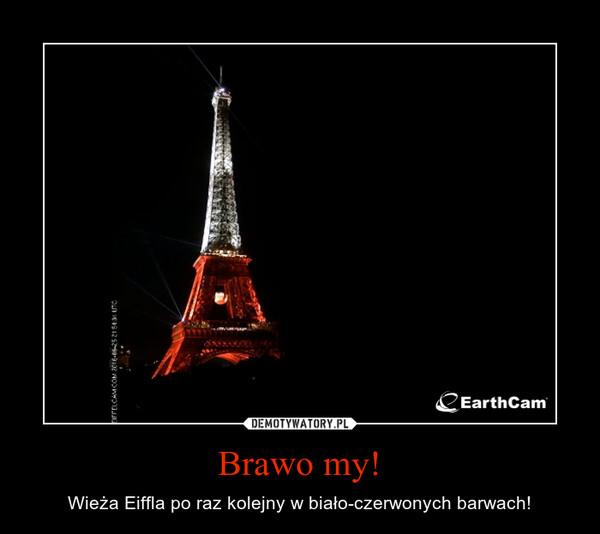 Brawo my! – Wieża Eiffla po raz kolejny w biało-czerwonych barwach!