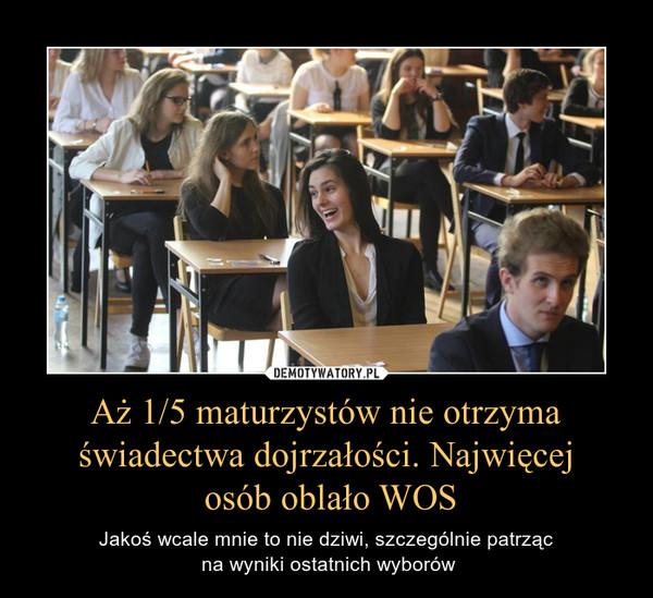 Aż 1/5 maturzystów nie otrzyma świadectwa dojrzałości. Najwięcej osób oblało WOS – Jakoś wcale mnie to nie dziwi, szczególnie patrząc na wyniki ostatnich wyborów