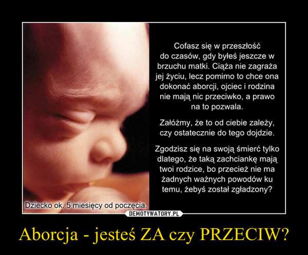 Aborcja - jesteś ZA czy PRZECIW? –