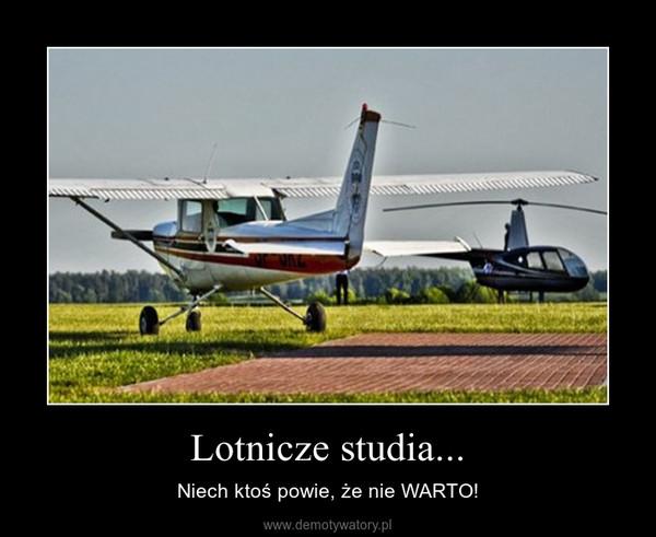 Lotnicze studia... – Niech ktoś powie, że nie WARTO!