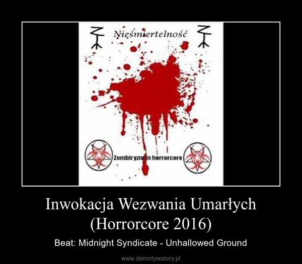 Inwokacja Wezwania Umarłych (Horrorcore 2016) – Beat: Midnight Syndicate - Unhallowed Ground