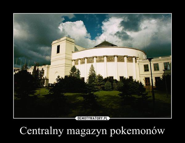 Centralny magazyn pokemonów –