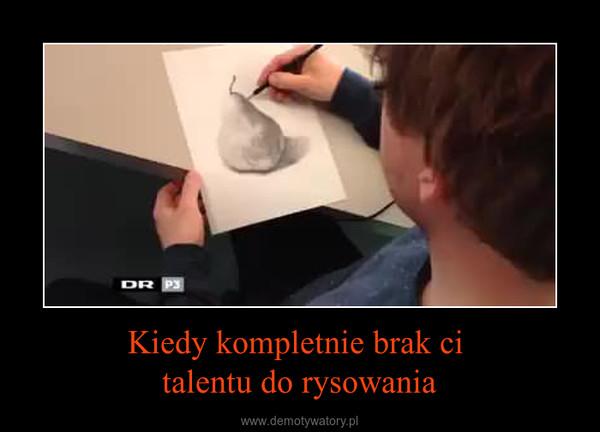 Kiedy kompletnie brak ci talentu do rysowania –