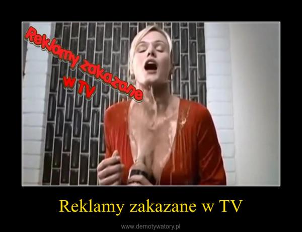 Reklamy zakazane w TV –