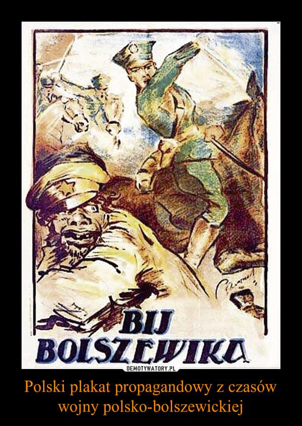 Polski plakat propagandowy z czasów wojny polsko-bolszewickiej –