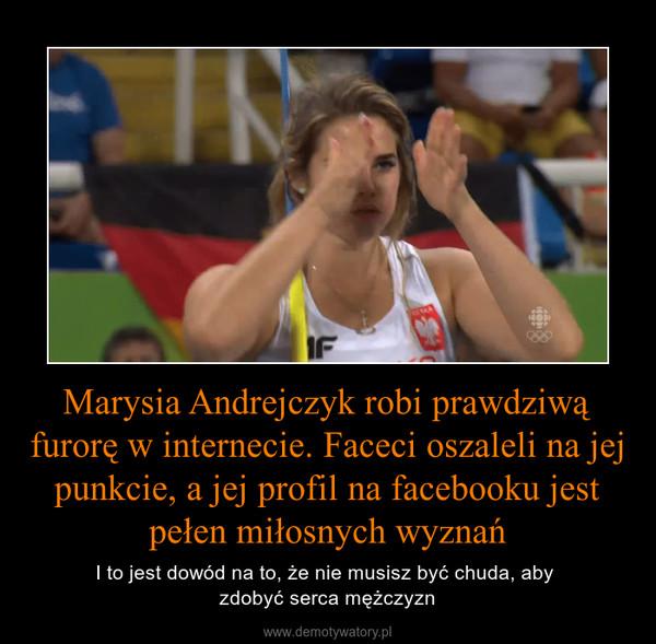 Marysia Andrejczyk robi prawdziwą furorę w internecie. Faceci oszaleli na jej punkcie, a jej profil na facebooku jest pełen miłosnych wyznań – I to jest dowód na to, że nie musisz być chuda, aby zdobyć serca mężczyzn