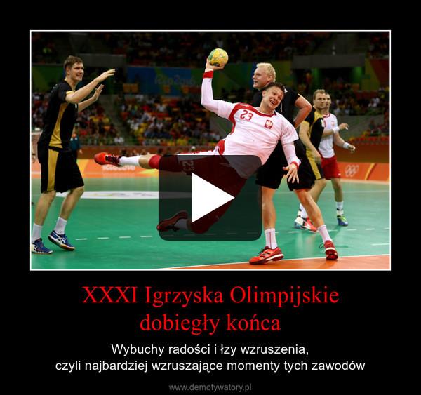 XXXI Igrzyska Olimpijskiedobiegły końca – Wybuchy radości i łzy wzruszenia,czyli najbardziej wzruszające momenty tych zawodów