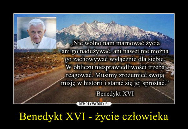 Benedykt XVI - życie człowieka –