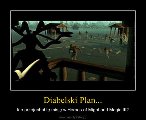 Diabelski Plan... – kto przejechał tę misję w Heroes of Might and Magic III?