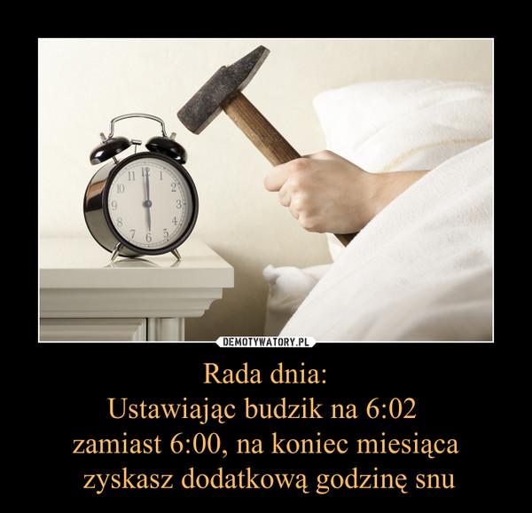 Rada dnia:Ustawiając budzik na 6:02 zamiast 6:00, na koniec miesiąca zyskasz dodatkową godzinę snu –