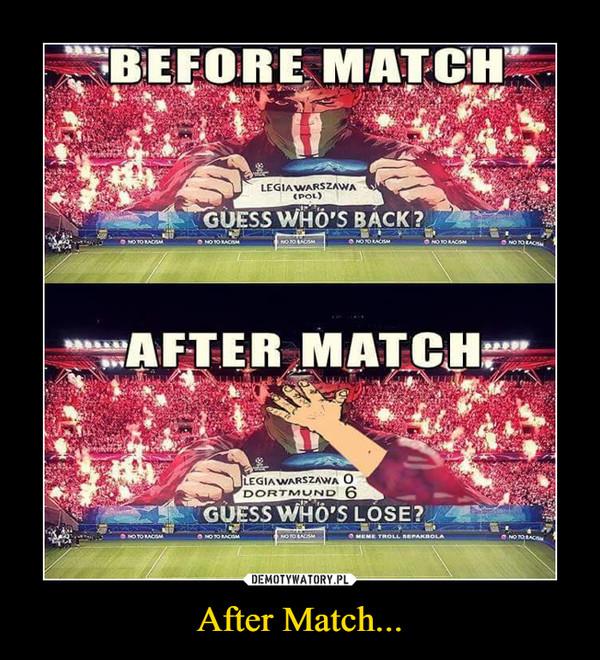 After Match... –