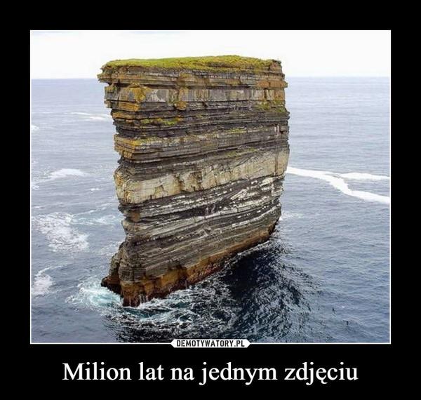 Milion lat na jednym zdjęciu –