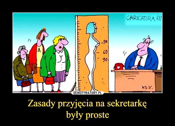 Zasady przyjęcia na sekretarkębyły proste –