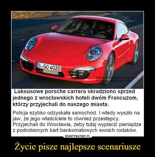 Życie pisze najlepsze scenariusze –  Luksusowe porsche carrera skradziono sprzedjednego z wrocławskich hoteli dwóm Francuzom,którzy przyjechali do naszego miasta.Policja szybko odzyskała samochód. I wtedy wyszło najaw, że jego właściciele to również przestępcy.Przyjechali do Wrocławia, żeby tutaj wypłacić pieniądzez podrobionych kart bankomatowych swoich rodaków.