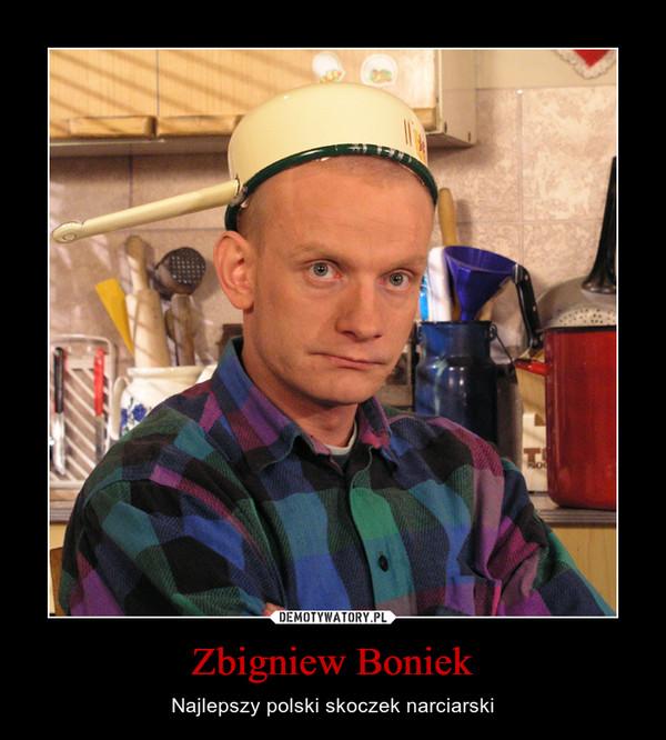 Zbigniew Boniek – Najlepszy polski skoczek narciarski