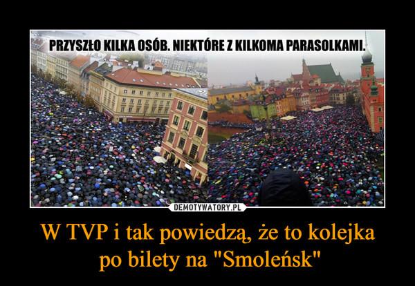 """W TVP i tak powiedzą, że to kolejka po bilety na """"Smoleńsk"""" –  PRZYSZŁO KILKA OSÓB, NIEKTÓRE Z KILKOMA PARASOLKAMI"""