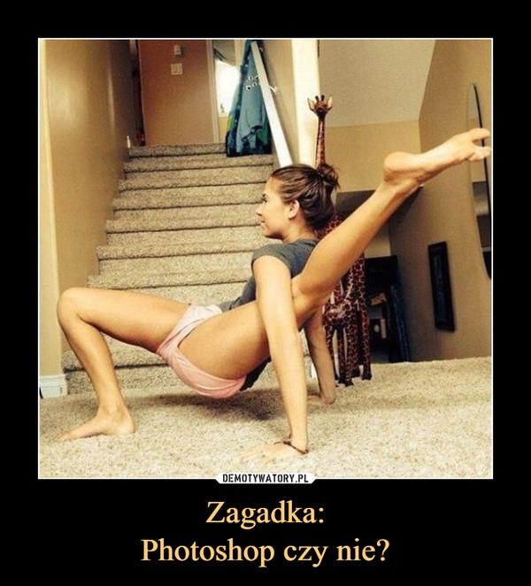 Zagadka:Photoshop czy nie? –