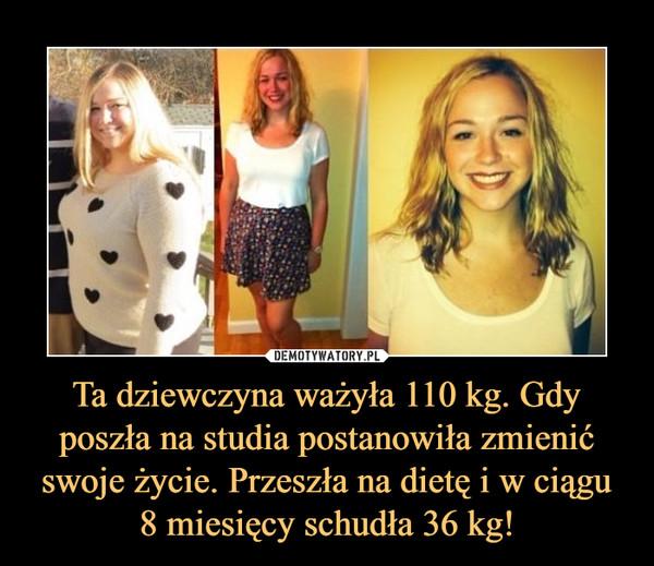 Ta dziewczyna ważyła 110 kg. Gdy poszła na studia postanowiła zmienić swoje życie. Przeszła na dietę i w ciągu 8 miesięcy schudła 36 kg! –