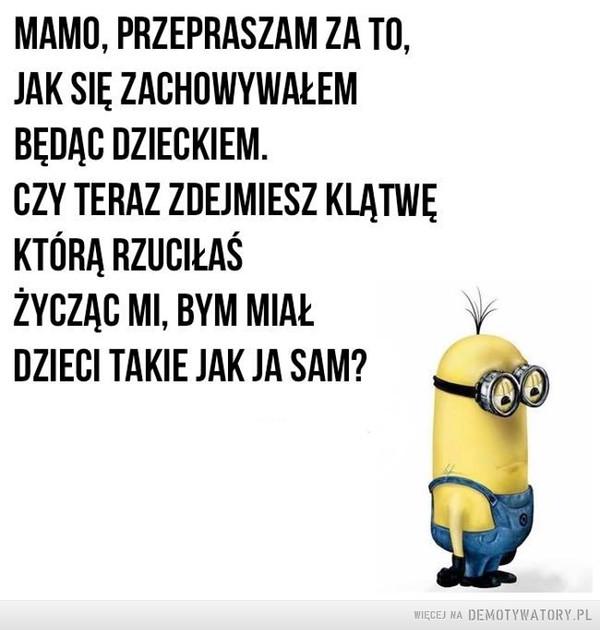 Mamo... –