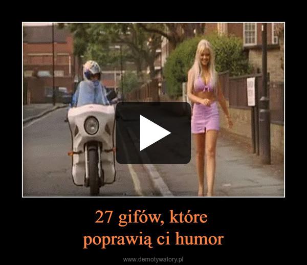 27 gifów, które poprawią ci humor –