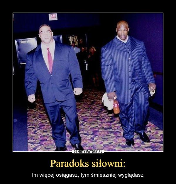 Paradoks siłowni: – Im więcej osiągasz, tym śmieszniej wyglądasz