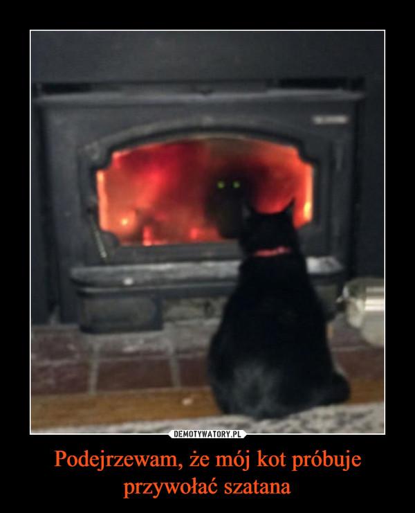 Podejrzewam, że mój kot próbuje przywołać szatana –