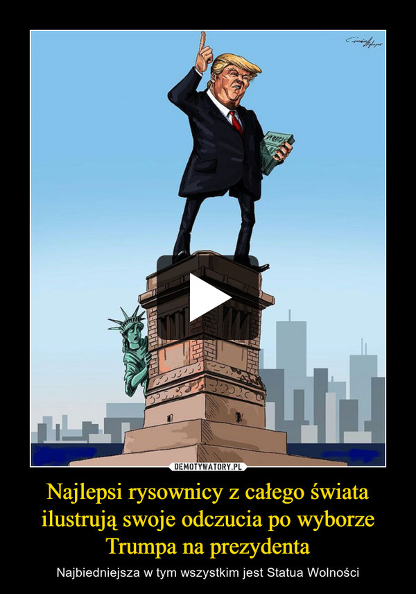 Najlepsi rysownicy z całego świata ilustrują swoje odczucia po wyborze Trumpa na prezydenta – Najbiedniejsza w tym wszystkim jest Statua Wolności