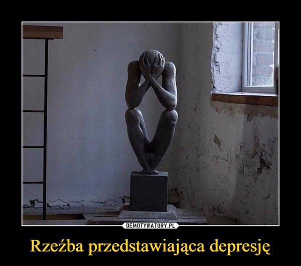 Rzeźba przedstawiająca depresję –