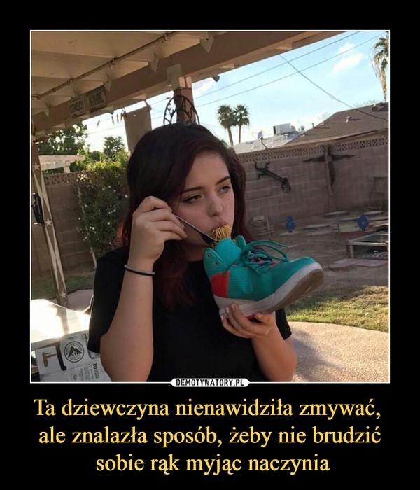 Ta dziewczyna nienawidziła zmywać, ale znalazła sposób, żeby nie brudzić sobie rąk myjąc naczynia –