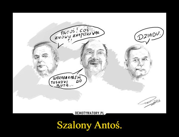 Szalony Antoś. –