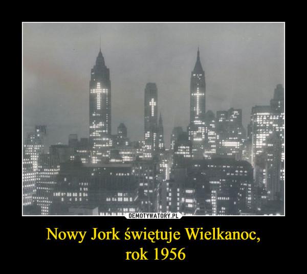 Nowy Jork świętuje Wielkanoc, rok 1956 –