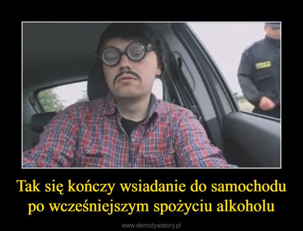 Tak się kończy wsiadanie do samochodu po wcześniejszym spożyciu alkoholu –