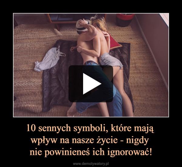 10 sennych symboli, które mają wpływ na nasze życie - nigdy nie powinieneś ich ignorować! –