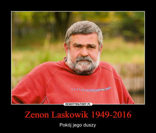 Zenon Laskowik 1949-2016