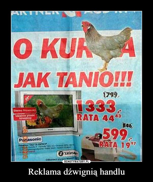 Reklama dźwignią handlu –  O KURA JAK TANIO!!!