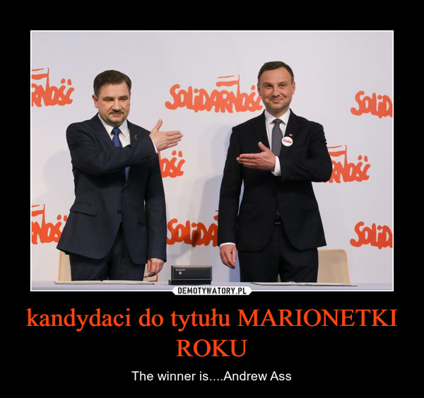 kandydaci do tytułu MARIONETKI ROKU – The winner is....Andrew Ass