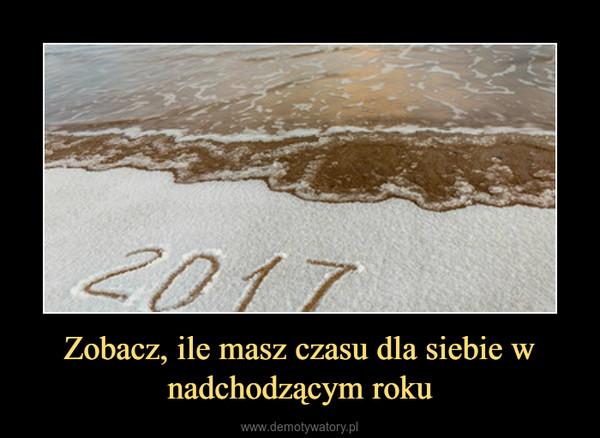 Zobacz, ile masz czasu dla siebie w nadchodzącym roku –