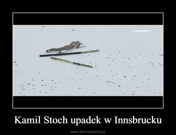 Kamil Stoch upadek w Innsbrucku –