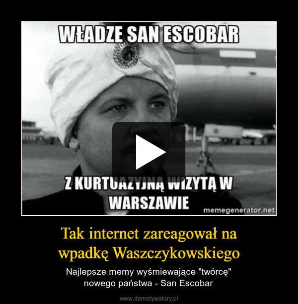 """Tak internet zareagował nawpadkę Waszczykowskiego – Najlepsze memy wyśmiewające """"twórcę""""nowego państwa - San Escobar"""